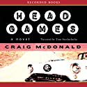 Head Games (       UNABRIDGED) by Craig McDonald Narrated by Tom Stechschulte