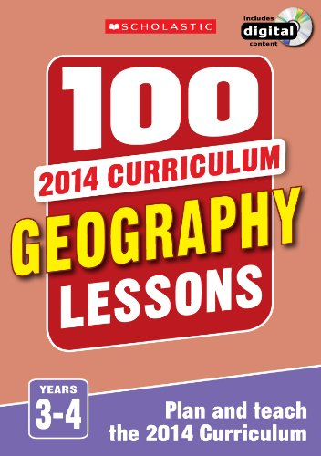 100 Geography Lessons: Years 3-4: Years 3-4 (100 Lessons 2014 Curriculum)