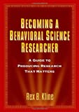 img - for Becoming a Behavioral Science Researcher: A Guide to Producing Research That Matters book / textbook / text book