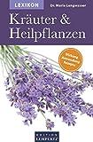Lexikon der Kr�uter und Heilpflanzen: Wirkung- Anwendung- Rezepte