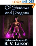 Of Shadows and Dragons (Hyborean Dragons Book 3)