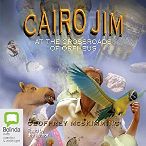 Cairo Jim at the Crossroads of Orpheus | [Geoffrey McSkimming]