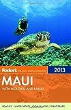Fodor's Maui 2013: with Molokai and Lanai (Full-color Travel Guide)