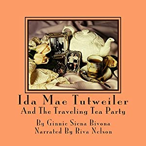 Ida Mae Tutweiler and the Traveling Tea Party Audiobook