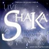 Shaka Live Worship: Prophetic Worship