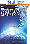 The Regulatory Compliance Matrix: Reg...