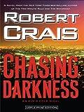 Chasing Darkness (Wheeler Hardcover) Robert Crais