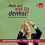 Pass auf, was Du denkst! | Frank Wilde