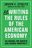 img - for Rewriting the Rules of the American Economy: An Agenda for Growth and Shared Prosperity book / textbook / text book