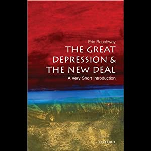 The Great Depression and the New Deal: A Very Short Introduction | [Eric Rauchway]