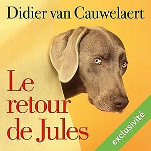 Le retour de Jules (Jules 2) | Livre audio Auteur(s) : Didier van Cauwelaert Narrateur(s) : Didier van Cauwelaert