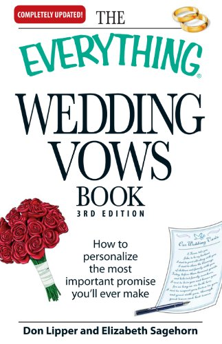 The Everything Wedding Vows Book: How to personalize