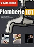 Plomberie 101 : 25 Rparations et projets que vous pouvez vraiment raliser