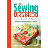 The Sewing Answer Book: Solutions to Every Problem You'll Ever Face, Answers to Every Question You'll Ever Askby Barbara Weiland Talbert