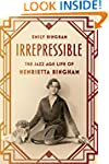 Irrepressible: The Jazz Age Life of H...