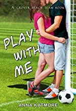Play With Me (Grover Beach Team Book 1)