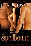 Spellbound (Vampires Realm) (Vampires Realm Romance Series)