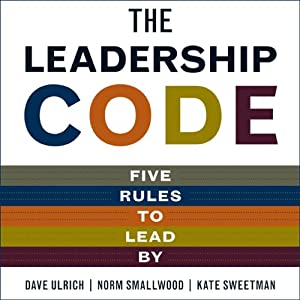 The Leadership Code: Five Rules to Lead | [Dave Ulrich, Norm Smallwood]