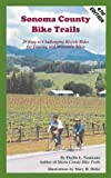 Search : Sonoma County Bike Trails: 29 Easy to Challenging Bicycle Rides for Touring and Mountain Bikes &#40;Bay Area Bike Trails&#41;