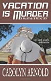Vacation is Murder (McKinley Mysteries)