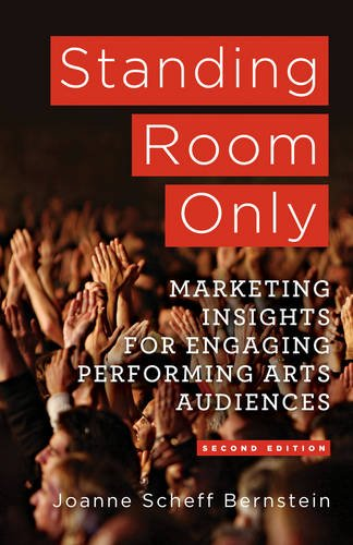 Standing Room Only: Marketing Insights for Engaging Performing Arts Audiences PDF