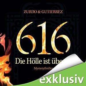 616 - Die Hölle ist überall Hörbuch