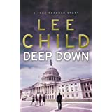 Deep Down (A Jack Reacher short story) (Jack Reacher Short Stories)by Lee Child