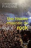 echange, troc Christophe Pirenne - Une histoire musicale du rock