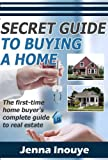 The Secret Guide to Buying a Home
