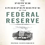 The Power and Independence of the Federal Reserve | Peter Conti-Brown