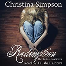 Redemption: The Restoration, Book 1 (       UNABRIDGED) by Christina Simpson Narrated by Felisha Caldeira