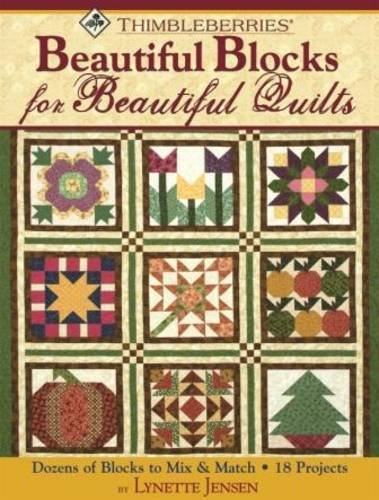 Thimbleberries Beautiful Blocks for Beautiful Quilts: Dozens of Blocks to Mix & Match - 18 Projects