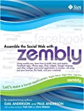 img - for Assemble the Social Web with zembly by Anderson Gail Anderson Paul Fast Todd Webster Chris (2008-12-29) Paperback book / textbook / text book