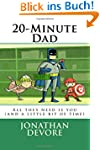 20-Minute Dad: A Simple Idea With Big...
