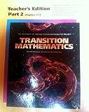 Transition Mathematics, Part 2: Chapters 7-13, Teacher's Edition