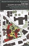 echange, troc François Grether, Ariella Masboungi, David Mangin, Nicolas Michelin, Laurent Théry - Aucun territoire n'est désespéré : Yves Lion, Grand prix de l'urbanisme 2007