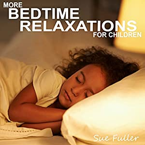 More Bedtime Relaxations for Children Speech