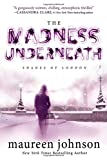 Maureen Johnson The Madness Underneath (Shades of London)