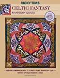 Celtic Fantasy: Rhapsody Quilts: Design Companion Vol. 3 to Rick TIMS' Rhapsody Quilts [With Freezer Paper Pattern]