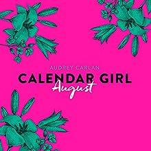 August (Calendar Girl 8) Hörbuch von Audrey Carlan Gesprochen von: Dagmar Bittner
