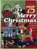 75 Merry Christmas Projects in Plastic Canvas Laura (ED) Scott and Color Photos