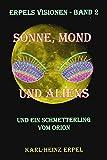 Image de Sonne, Mond und Aliens: Und ein Schmetterling vom Orion (Erpels Visionen 2)