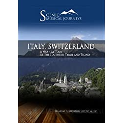 Naxos Scenic Musical Journeys Italy, Switzerland A Musical Tour of the Southern Tyrol and Ticino