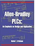 img - for Allen-Bradley PLCs: An Emphasis on Design and Application book / textbook / text book