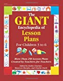 img - for The GIANT Encyclopedia of Lesson Plans for Children 3 to 6: More Than 250 Lesson Plans Created by Teachers for Teachers book / textbook / text book