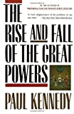 THE RISE AND FALL OF THE GREAT POWERS (0679720197) by Kennedy, Paul