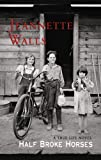 By Jeannette Walls: Half Broke Horses: A True-life Novel (Platinum Fiction Series) (Large Print)