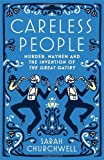 """Sarah Churchwell, """"Careless People: Murder, Mayhem and the Invention of the Great Gatsby"""" (Virago, 2013)"""