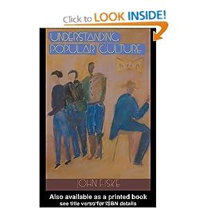 Understanding Popular Culture - John Fiske - Google Books