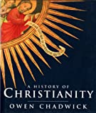 A HISTORY OF CHRISTIANITY: THE GROWTH AND EVOLUTION OF CHRISTIANITY (0297815776) by OWEN CHADWICK